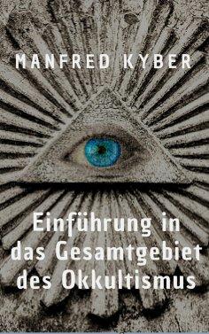 ebook: Einführung in des Gesamtgebiet des Okkultismus
