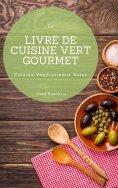 eBook: Le Livre De Cuisine Vert Gourmet