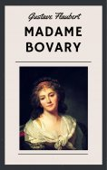 ebook: Gustave Flaubert: Madame Bovary (English Edition)
