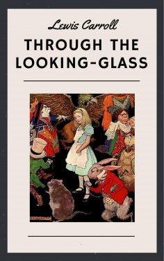 ebook: Lewis Carroll: Through the Looking-Glass