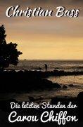 eBook: Die letzten Stunden der Carou Chiffonne