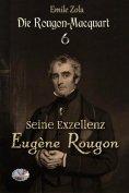 eBook: Seine Exzellenz Eugène Rougon (Illustriert)