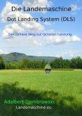ebook: Die Landemaschine - Dot Landing System (DLS)