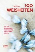eBook: 100 inspirierende Weisheiten für ein bewusstes, leichtes und liebevolles Leben!