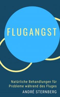 eBook: Flugangst - Natürliche Behandlungen für Probleme während des Fluges