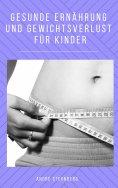 ebook: Gesunde Ernährung und Gewicht Verlust für Kinder