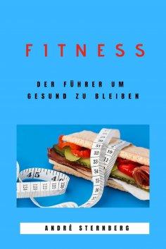 ebook: Fitness - Der Führer um gesund zu bleiben