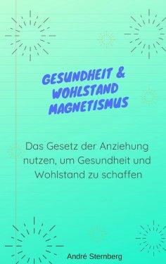 ebook: Gesundheit & Wohlstand Magnetismus
