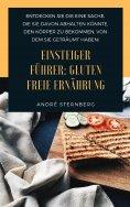 eBook: Einsteiger Führer: Gluten freie Ernährung