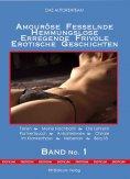 eBook: Amouröse Fesselnde Hemmungslose Erregende Frivole Erotische Geschichten