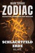 eBook: Zodiac - Gejagter zwischen den Welten VI: Schlachtfeld Erde