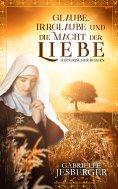 ebook: Glaube, Irrglaube und die Macht der Liebe