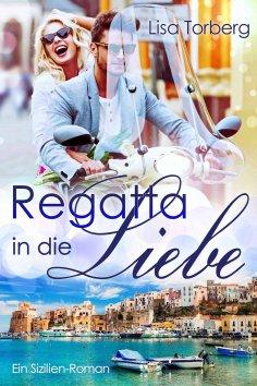 eBook: Regatta in die Liebe: Ein Sizilien-Roman