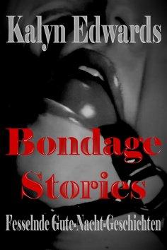 eBook: Bondage Stories - Fesselnde-Gute-Nacht-Geschichten