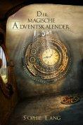 eBook: Der magische Adventskalender - Türchen 1 bis 5 ¾