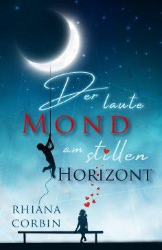 eBook: Der laute Mond am stillen Horizont