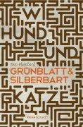 eBook: Wie Hund und Katze: Grünblatt & Silberbart 1