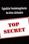eBook: Unglaubliche Verschwörungstheorien des letzten Jahrhunderts