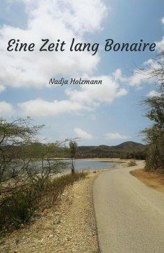 eBook: Eine Zeit lang Bonaire