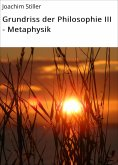 eBook: Grundriss der Philosophie III - Metaphysik