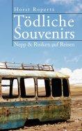 eBook: Tödliche Souvenirs. Nepp & Risiken auf Reisen