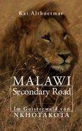 eBook: Malawi Secondary Road. Im Geisterwald von Nkhotakota
