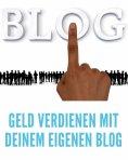 eBook: Geld verdienen mit deinem eigenen Blog