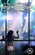 ebook: GEGEN UNENDLICH. Phantastische Geschichten – Nr. 15