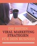 eBook: Die besten Viral Marketing Strategien für dein Business