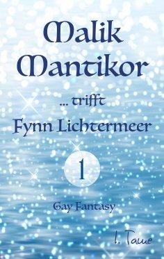 eBook: Malik Mantikor … trifft Fynn Lichtermeer
