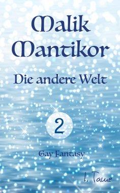 eBook: Malik Mantikor: Die andere Welt