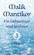 ebook: Malik Mantikor: Ein Lichtermeer wird leuchten