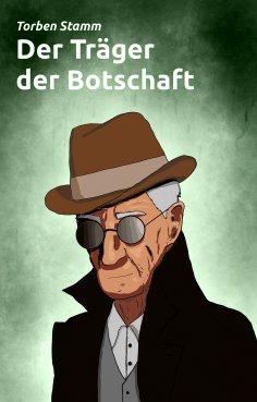 eBook: Der Träger der Botschaft