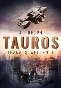 eBook: Thanats Welten 1 - Tauros