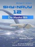 ebook: Sky-Navy 12 - Die Maske fällt