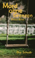 ebook: Mord ohne Grenzen - Elsass-Krimi