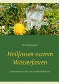 ebook: Heilfasten extrem Wasserfasten