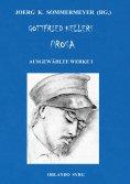 ebook: Gottfried Kellers Prosa. Ausgewählte Werke I