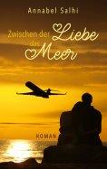 eBook: Zwischen der Liebe das Meer
