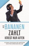 """eBook: """"Wer mit Bananen zahlt, kriegt nur Affen"""""""