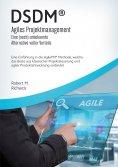 eBook: DSDM® - Agiles Projektmanagement - eine (noch) unbekannte Alternative voller Vorteile