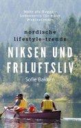 eBook: Nordische Lifestyle-Trends: Niksen und Friluftsliv