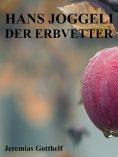 eBook: Hans Joggeli der Erbvetter