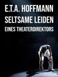 eBook: Seltsame Leiden eines Theaterdirektors