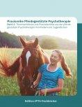 eBook: Praxisreihe Pferdegestützte Psychotherapie Band 2