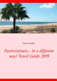 eBook: Fuerteventura... in a different way! Travel Guide 2019