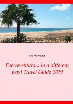 eBook: Fuerteventura... in a different way! Travel Guide 2019