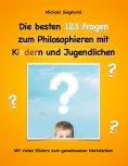 eBook: Die besten 123 Fragen zum Philosophieren mit Kindern und Jugendlichen