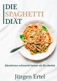 eBook: Die Spaghetti Diät