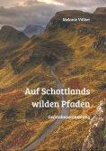 ebook: Auf Schottlands wilden Pfaden